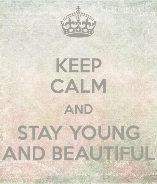 keep-calm-and-stay-young-and-beautiful-1